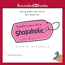 Confessions of a Shopaholic Audiobook by Sophie Kinsella Narrated by Emily Gray