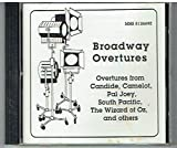 Broadway Overtures :Overtures from Candide, Camelot, Pal Joey, South Pacific,The Wizard of Oz, and others