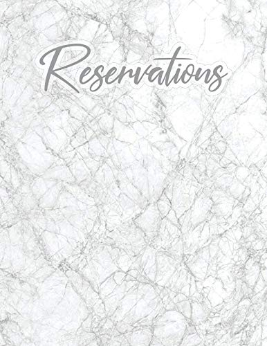 Reservations: Gray White Marble Reservation Book For Restaurant | 6 Month Guest Booking Diary | Hostess Table Log Journal (Marble Bistro)