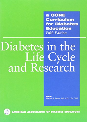 A Core Curriculum for Diabetes Education: Diabetes in the Life Cycle And Research