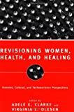 Revisioning Women, Health and Healing, Adele E. Clarke and Virginia L. Olesen, 0415918464