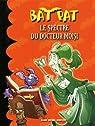 Bat Pat, tome 6 : Le spectre du docteur Moisi par Pavanello