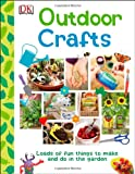 Outdoor Crafts, Dorling Kindersley Publishing Staff, 146540824X