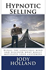Hypnotic Selling: The science of unlocking what your clients truly want to buy Paperback