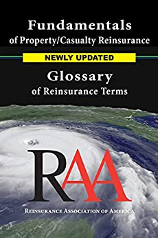 Fundamentals of Property and Casualty Reinsurance with a Glossary of Reinsurance Terms by [Reinsurance Association of America]