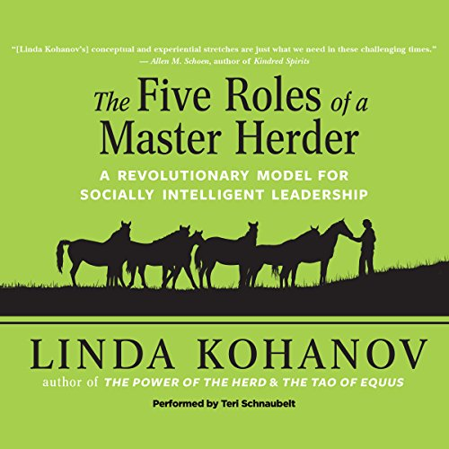 Five Roles of a Master Herder: A Revolutionary Model for Socially Intelligent Leadership