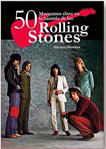 Ebooks descargar kostenlos epub 50 momentos clave en la historia de los Rolling Stones en español 8416229023