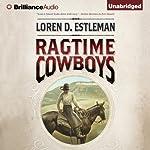 Ragtime Cowboys | Loren D. Estleman