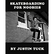 Skateboarding For Noobies