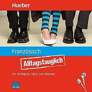 Alltagstauglich Französisch Hörbuch