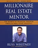 Millionaire Real Estate Mentor: Investing in Real Estate: A Comprehensive and Detailed Guide to Financial Freedom for Everyone
