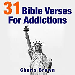 31 Bible Verses for Addictions