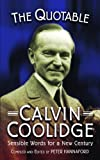 The Quotable Calvin Coolidge: Sensible Words for a New Century