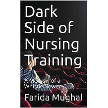 Dark Side of Nursing Training: A Memoir of a Whistleblower