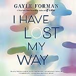I Have Lost My Way | Gayle Forman