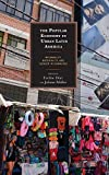 img - for The Popular Economy in Urban Latin America: Informality, Materiality, and Gender in Commerce book / textbook / text book