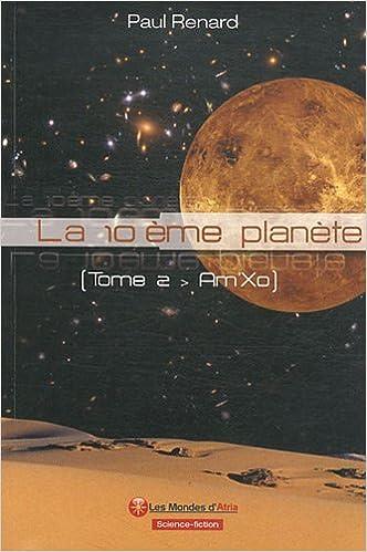 Amazon Fr La 10eme Planete Tome 2 Am Xo Paul Renard