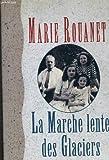 img - for LA marche lente des glaciers book / textbook / text book