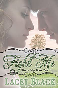 Fight Me (Rivers Edge Book 2) by [Black, Lacey]