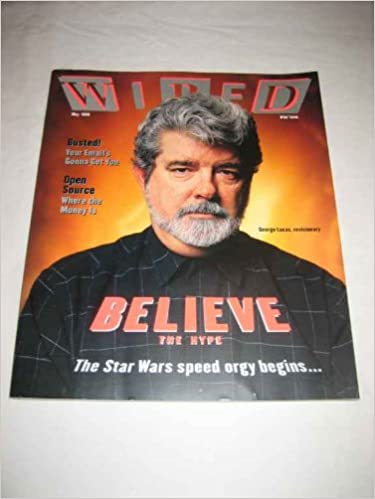 Wired V. 7 #5 May 1999 George Lucas Believe the Hype Open Source: No ...