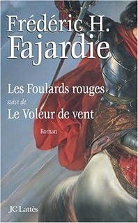 Les Foulards rouges. Suivi de : Le voleur de vent [2 CDs], Fajardie, Frédéric-H.