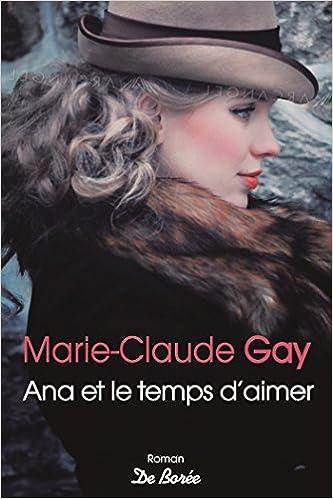 Ana et le temps d'aimer - Marie-Claude Gay
