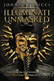 """Illuminati Unmasked: Everything you need to know about the """"New World Order"""" and how we will beat it."""