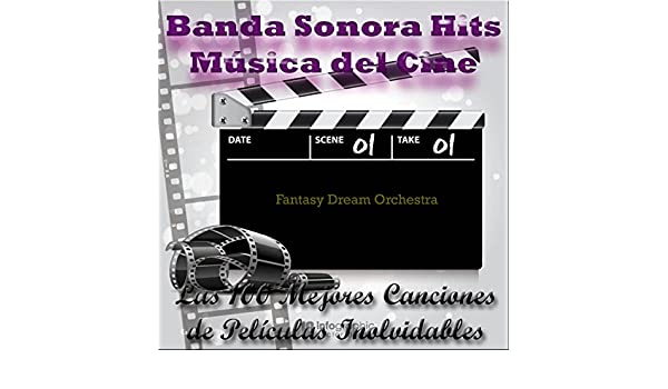 Banda Sonora Hits, Música del Cine: Las 100 Mejores Canciones de Películas Inolvidables by Fantasy Dream Orchestra on Amazon Music - Amazon.com
