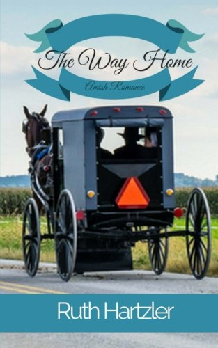 The Way Home: Amish Romance (The Amish Millers Get Married) (Volume 1)