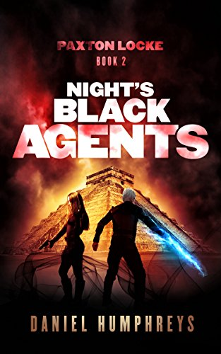 Night's Black Agents (Paxton Locke Book 2) by [Humphreys, Daniel]