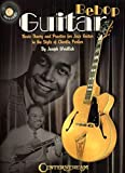 Bebop Guitar - Basic Theory And Practice For Jazz Guitar In The Style Of Charlie Parker (Book & CD)