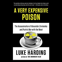 A Very Expensive Poison: The Assassination of Alexander Litvinenko and Putin's War with the West Audiobook by Luke Harding Narrated by Nicholas Guy Smith