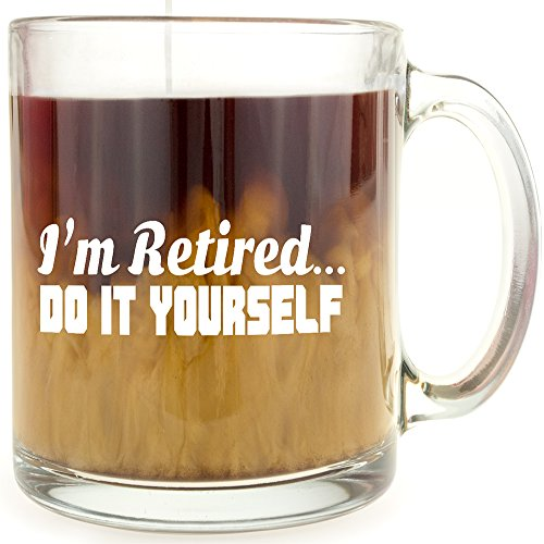 I'm Retired, Do it Yourself Coffee Mug - Makes a Great Gift for Retirees!