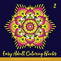 Easy Adult Coloring Books for Seniors Beginners Kids: Adult Coloring Books Easy Mandalas 2: Adult Coloring Books Mandala Flowers: Simple & Easy Mandala Coloring Books for Adults Relaxation