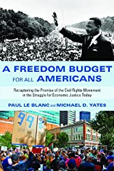 A Freedom Budget for All Americans: Recapturing the Promise of the Civil Rights Movement in the Struggle for Economic Justice Today