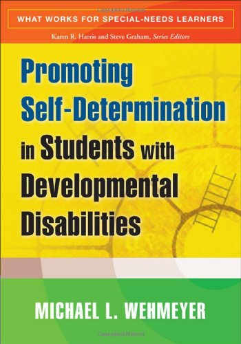 Promoting Self-Determination in Students with Developmental Disabilities (What Works for Special-Needs Learners)