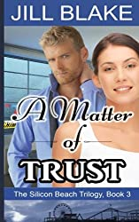 A Matter of Trust (The Silicon Beach Trilogy) (Volume 3)