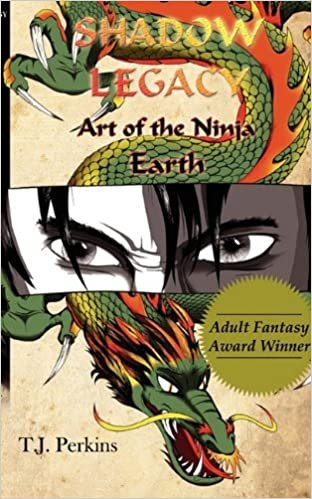 Art of the Ninja: Earth (Shadow Legacy, Book 1) by T J ...