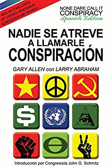 Nadie Se Atreve A Llamarle Conspiracion - None Dare Call It Conspiracy: Spanish Edition by [Allen, Gary, Abraham, Larry]