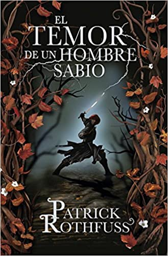 El temor de un hombre sabio / The Wise Man's Fear: Cronica del asesino de Reyes: Segundo dia / The Kingkiller Chronicles: Day Two (Cronica Del Asesino ... the Kingkiller Chronicles) (Spanish Edition)