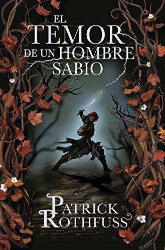 El temor de un hombre sabio / The Wise Man's Fear: Cronica del asesino de Reyes: Segundo dia / The Kingkiller Chronicles: Day Two (Cronica Del Asesino ... the Kingkiller Chronicles) (Spanish Edition)