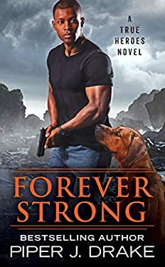 Forever Strong (True Heroes Book 6)