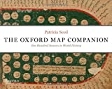 The Oxford Map Companion : One Hundred Sources in World History, Seed, Patricia, 0199765634
