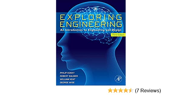 Exploring engineering third edition an introduction to engineering exploring engineering third edition an introduction to engineering and design philip kosky robert t balmer william d keat george wise fandeluxe Images