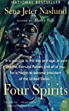 Front cover for the book Four Spirits by Sena Jeter Naslund