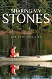 Sharing My Stones, Marianne Angelillo, 162854256X