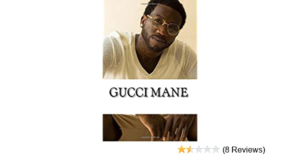 2d60c09a3a8e Gucci Mane  A Biography  Mike Roland  9781979636957  Amazon.com  Books