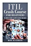 img - for ITIL Crash Course For Beginners: The Complete Guide to Learn ITIL Quickly and Easily! book / textbook / text book