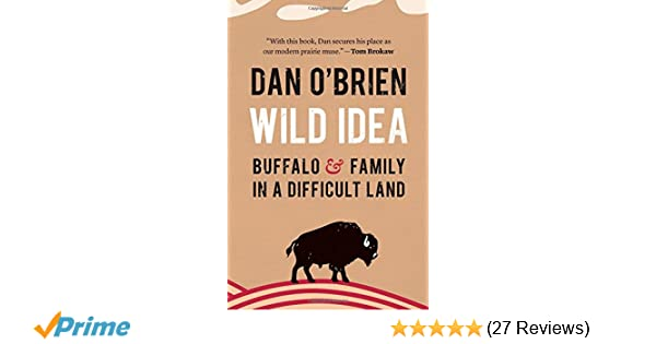 Bison Are Ready For Thanksgiving >> Wild Idea Buffalo And Family In A Difficult Land Dan O Brien