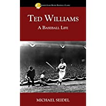 Ted Williams: A Baseball Life (Summer Game Books Baseball Classic)
